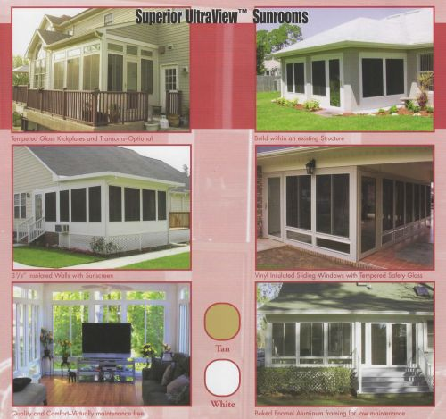 Superior UltraView Sunrooms -- Tempered glass kickplates and transom - optional -- Build within an existing structure -- 3 1/4 inch insulated walls with sunscreen -- vinyl insulated sliding windows with tempered safety glass -- quality and comfort - virtually maintenance-free -- baked enamel aluminum framing for low maintenance